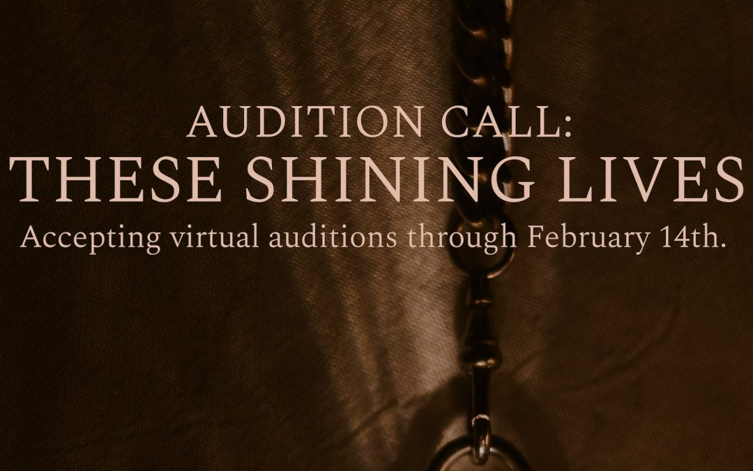 Casting Call: These Shining Lives